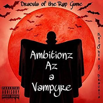Ambitionz Az a Vampyre