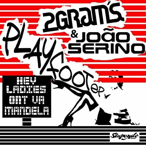 2 Grams, Joao Serino, Eric Faria & Danubio