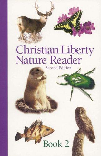 Christian Liberty Nature Reader Book 2 (Christian Liberty Nature Readers)