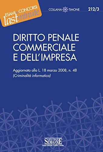 Elementi di Diritto Penale Commerciale e dell'Impresa: Aggiornato alla L. 18 marzo 2008, n. 48 (Criminalità informatica) (Il timone)