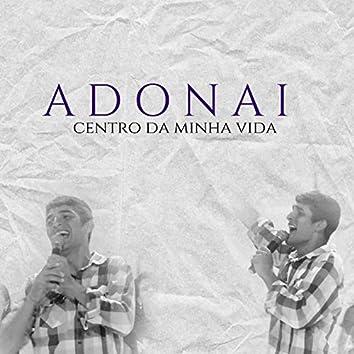 Adonai: Centro da Minha Vida