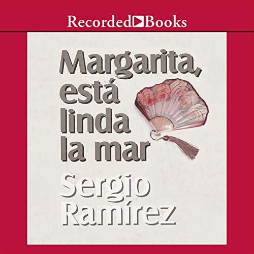 Margarita, Esta Linda la Mar (Texto Completo) [Margarita, How Beautiful the Sea]                   By:                                                                                                                                 Sergio Ramirez                               Narrated by:                                                                                                                                 uncredited                      Length: 10 hrs and 35 mins     9 ratings     Overall 4.2