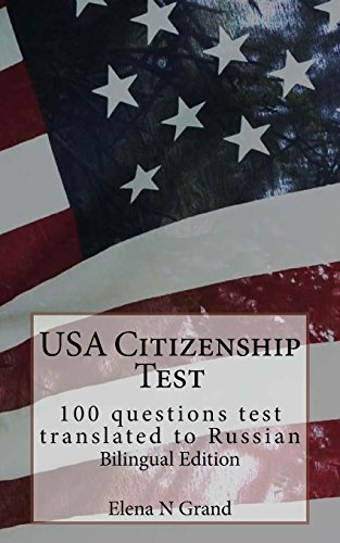 USA Citizenship Test: 100 questions test translated to Russian. Bilingual Edition (Russian Edition)