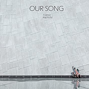 Our Song (feat. Ane Flem)