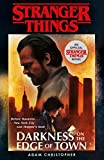 Stranger Things: Darkness on the Edge of Town: The Second Official Novel (Stranger Things 2) (English Edition)