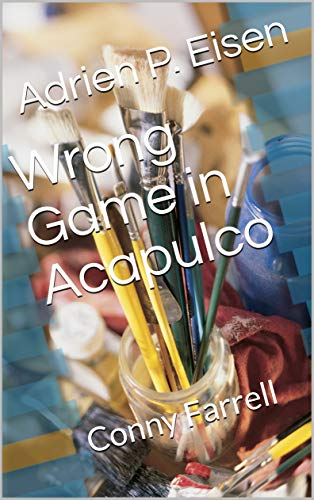 Wrong Game in Acapulco: Conny Farrell (English Edition)
