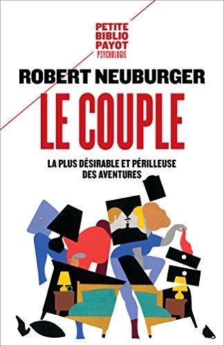 Le couple: Le désirable et le périlleux