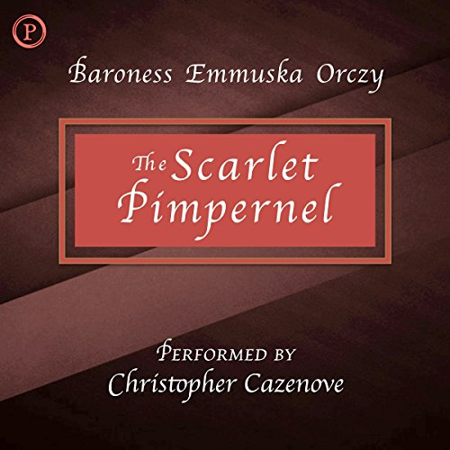 The Scarlet Pimpernel                   By:                                                                                                                                 Baroness Emmuska Orczy                               Narrated by:                                                                                                                                 Christopher Cazenove                      Length: 5 hrs and 17 mins     Not rated yet     Overall 0.0