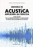 Manuale di acustica applicata all'edilizia. Linee guida per la progettazione e l'esecuzione di edifici acusticamente efficienti