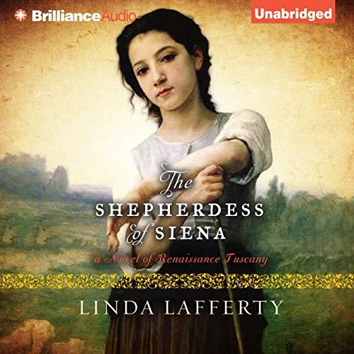 The Shepherdess of Siena Audiobook By Linda Lafferty cover art