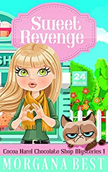 Sweet Revenge: Funny Cozy Mystery (Cocoa Narel Chocolate Shop Mysteries Book 1) by [Morgana Best]