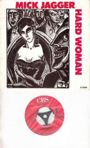 "JAGGER, MICK / HARD WOMAN / LONELY AT THE TOP / 1985 / Bildhülle / CBS # CBSA 6494 / Deutsche Pressung / 7"" Vinyl Single Schallplatte"