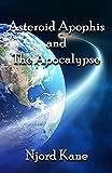 Asteroid Apophis and the Apocalypse