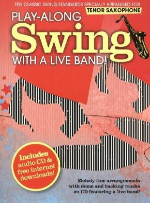 Play-Along Swing With A Live Band! - Tenor Saxophone: Play-Along, CD für Tenor-Saxophon