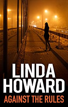 Against The Rules by [Linda Howard]