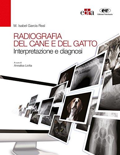 Radiografia del cane e del gatto. Interpretazione e diagnosi