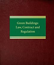 Green Buildings: Law, Contract and Regulation (Environmental LawReal Property Series)