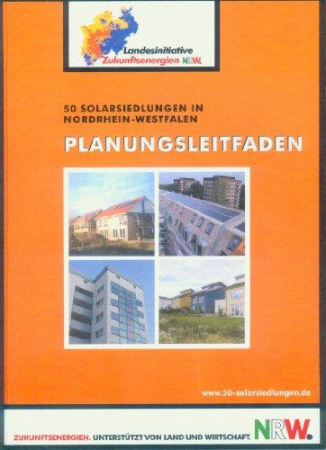 Planungsleitfaden - 50 Solarsiedlungen in Nordrhein-Westfalen - Zukunftsenergien