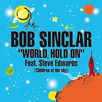 World Hold on (Children of the Sky) [Radio Edit] [feat. Steve Edwards]