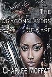 The Dragonslayers of Kaŝe (The Quorum of Kaŝe Book 2) (English Edition)
