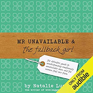 Mr Unavailable and the Fallback Girl                   By:                                                                                                                                 Natalie Lue                               Narrated by:                                                                                                                                 Lucy Price-Lewis                      Length: 10 hrs and 16 mins     371 ratings     Overall 4.7