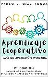 Aprendizaje Cooperativo: 2ª Edición de la Guía de aplicación en el aula (Hacia una nueva escuela)
