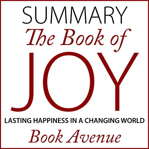 Summary of The Book of Joy     Lasting Happiness in a Changing World              By:                                                                                                                                 Book Avenue                               Narrated by:                                                                                                                                 Leanne Thompson                      Length: 1 hr and 18 mins     7 ratings     Overall 3.9