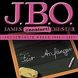 J.B.O. für Anfänger: Ausgewählte Werke 1995 - 2005 von J.B.O.