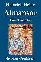 Almansor (Grossdruck): Eine Tragoedie