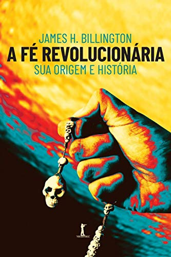 A fé Revolucionária: sua Origem e História