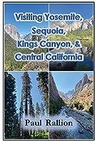 Visiting Yosemite, Sequoia, Kings Canyon, and Central California