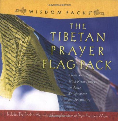 The Tibetan Prayer Flag Pack: Wind-Blown Prayers for Peace, Enlightenment, and Spirituality (Wisdom Packs)