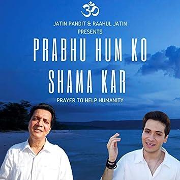 Prabhu Humko Shama Kar