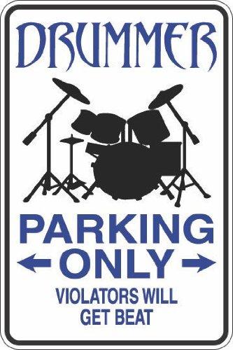 Drummer Parking Only Sign