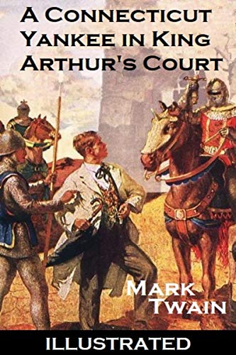 A Connecticut Yankee in King Arthur's Court Illustrated (English Edition)