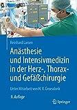 Anästhesie und Intensivmedizin in der Herz-, Thorax- und Gefäßchirurgie - Reinhard Larsen