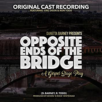 Opposite Ends of the Bridge (feat. Eric Deon & Ron Todd)