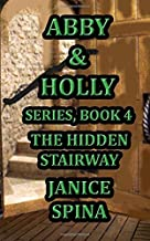 Abby and Holly Series Book 4: The Hidden Stairway