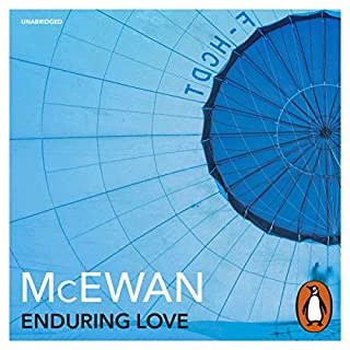 Enduring Love                   By:                                                                                                                                 Ian McEwan                               Narrated by:                                                                                                                                 David Threlfall                      Length: 8 hrs and 31 mins     52 ratings     Overall 4.1