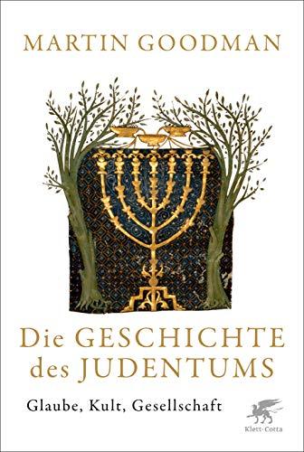 Die Geschichte des Judentums: Glaube, Kult, Gesellschaft