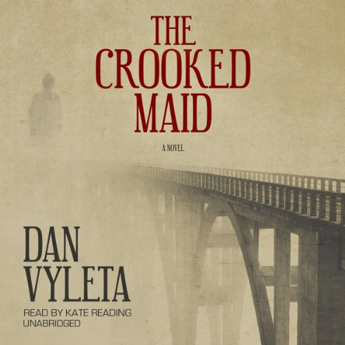 The Crooked Maid Audiobook By Dan Vyleta cover art