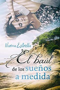El baúl de los sueños a medida (Spanish Edition) by [Norma Estrella, Alexia Jorques]