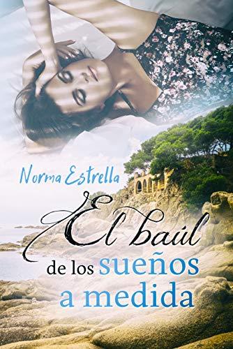El baúl de los sueños a medida eBook: Estrella, Norma, Jorques ...