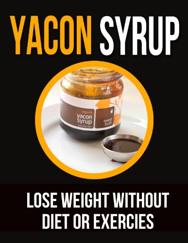 Lose weight without diet or exercise with Yacon syrup (Super foods)