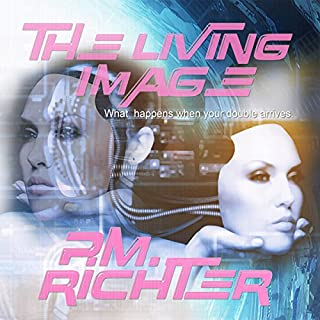 The Living Image                   By:                                                                                                                                 P.M. Richter                               Narrated by:                                                                                                                                 Carly Robins                      Length: 13 hrs and 38 mins     4 ratings     Overall 4.8