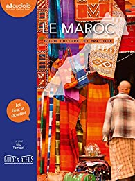 Le Maroc - Guide culturel et pratique: Livre audio 1 CD MP3 par Lila Tamazit
