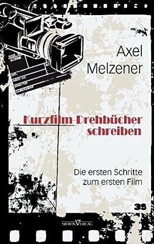 Kurzfilm-Drehbücher schreiben: Die ersten Schritte zum ersten Film