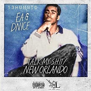 Talk My Shit / New Orlando