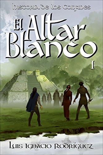 El Altar Blanco (Historia de los Confines nº 1)