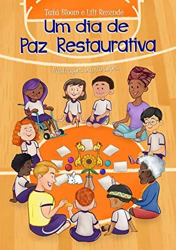 Um dia de Paz Restaurativa por [Tatá Bloom, Lili Rezende]